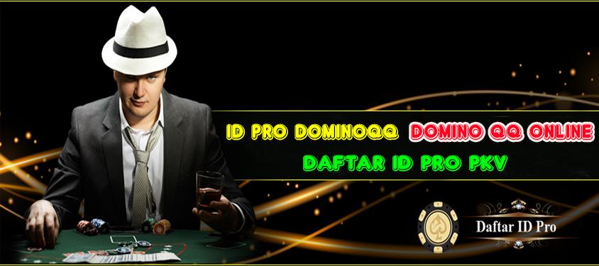 Id Pro Dominoqq Daftar Id Pro Pkv Games Dominoqq Online